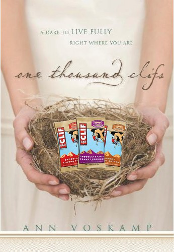 if Ann Voskamp wrote One Thousand Clifs, showing Clif bars on the book cover