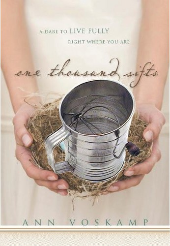 if Ann Voskamp wrote One Thousand Sifts, showing a flour sifter on the book cover